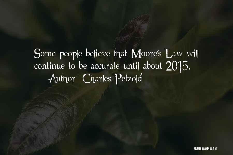 Moore's Law Quotes By Charles Petzold