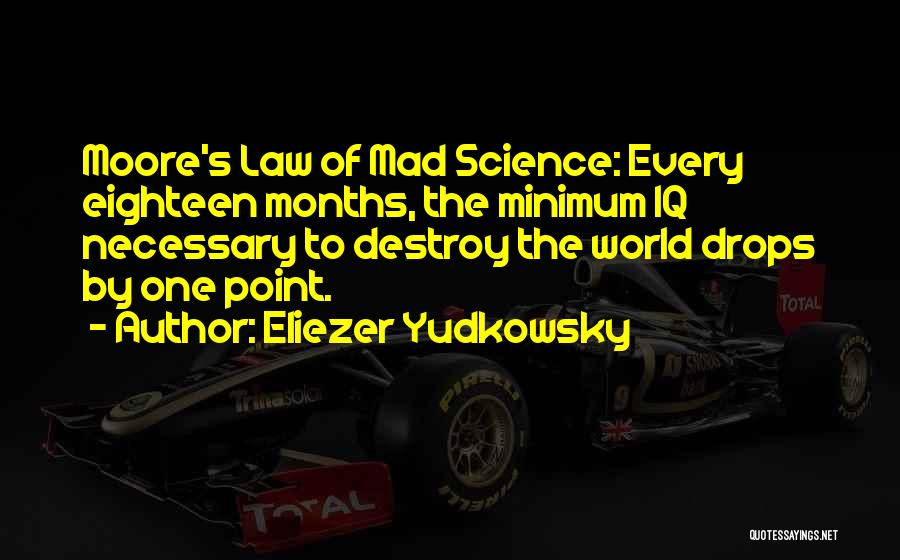 Moore's Law Quotes By Eliezer Yudkowsky