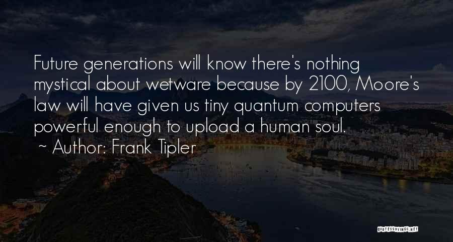 Moore's Law Quotes By Frank Tipler