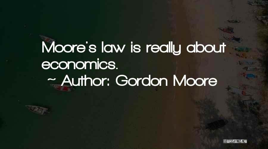 Moore's Law Quotes By Gordon Moore