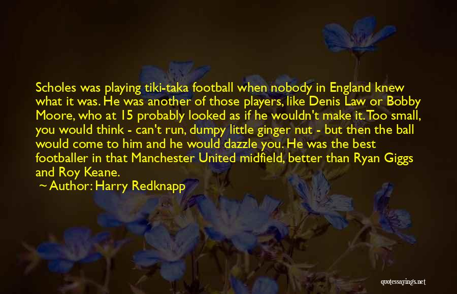 Moore's Law Quotes By Harry Redknapp