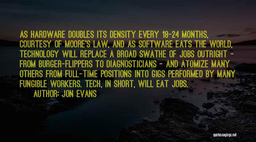 Moore's Law Quotes By Jon Evans