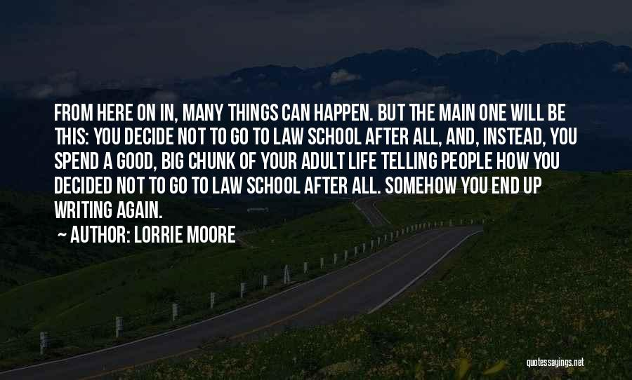 Moore's Law Quotes By Lorrie Moore