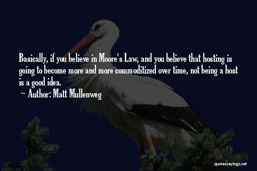 Moore's Law Quotes By Matt Mullenweg
