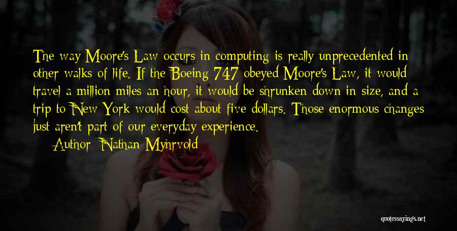 Moore's Law Quotes By Nathan Myhrvold