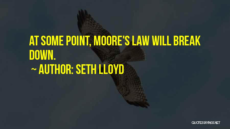 Moore's Law Quotes By Seth Lloyd