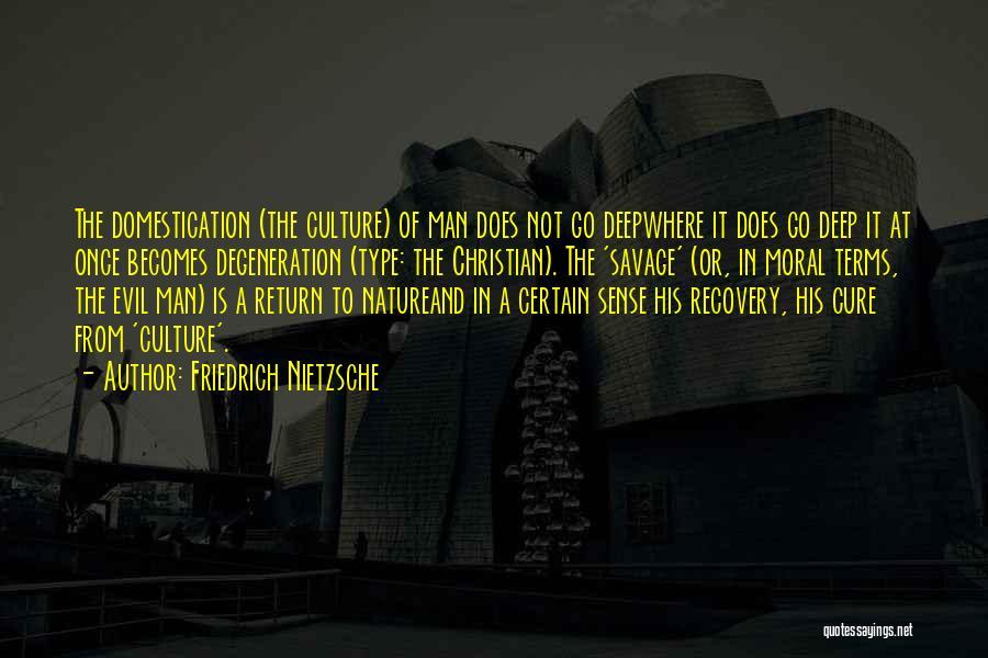 Moral Degeneration Quotes By Friedrich Nietzsche