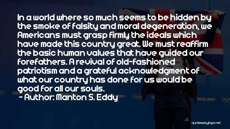 Moral Degeneration Quotes By Manton S. Eddy