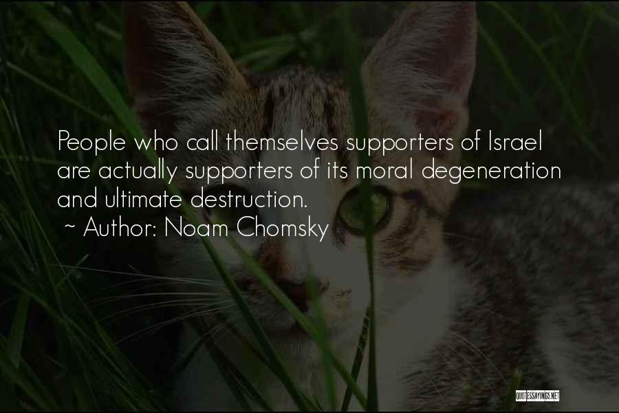 Moral Degeneration Quotes By Noam Chomsky