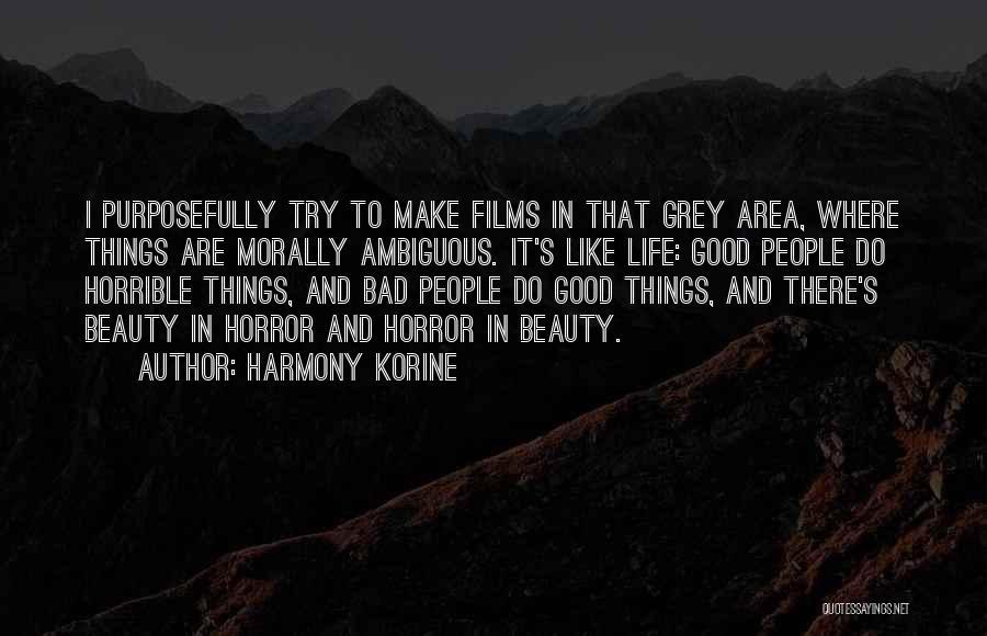 Morally Ambiguous Quotes By Harmony Korine