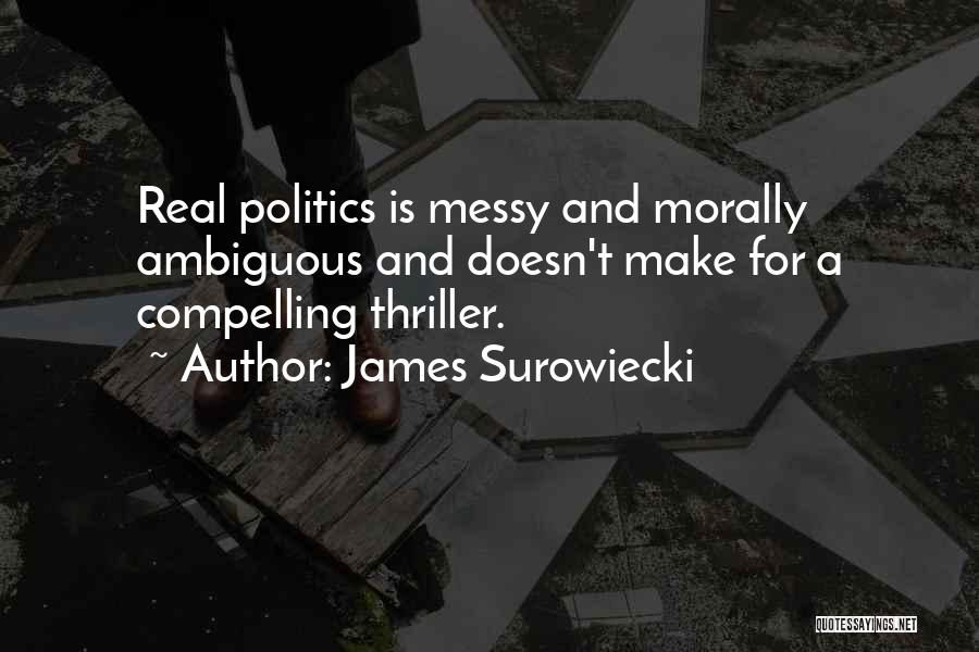 Morally Ambiguous Quotes By James Surowiecki