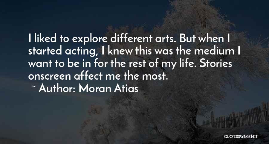Moran Atias Quotes 2145725