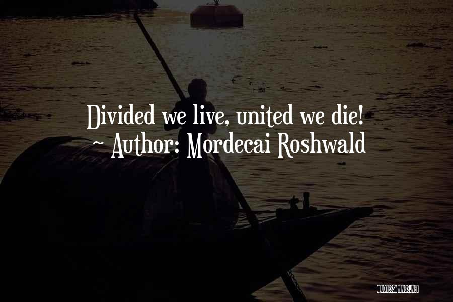 Mordecai Roshwald Quotes 279946