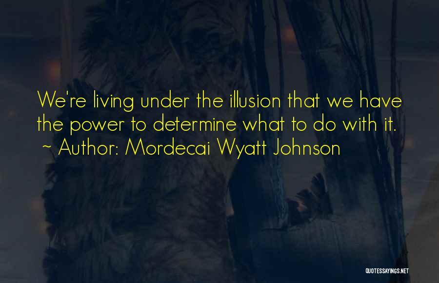 Mordecai Wyatt Johnson Quotes 99886
