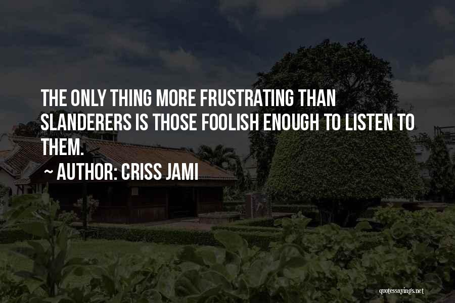 More Annoying Than Quotes By Criss Jami
