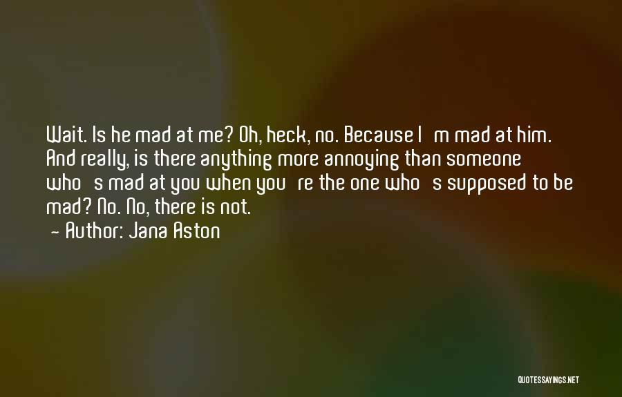 More Annoying Than Quotes By Jana Aston