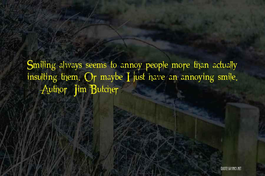 More Annoying Than Quotes By Jim Butcher