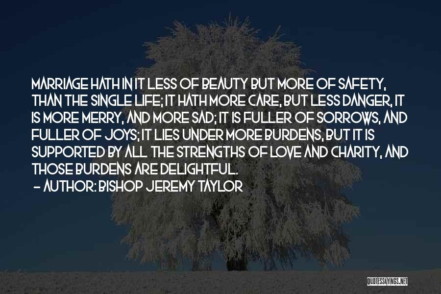 More Marriage Quotes By Bishop Jeremy Taylor