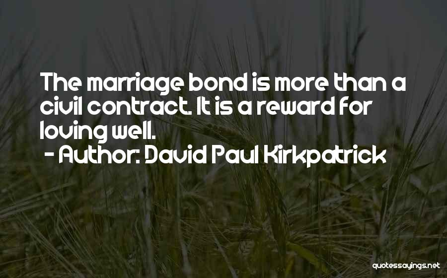 More Marriage Quotes By David Paul Kirkpatrick
