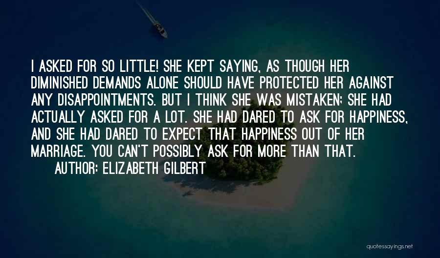 More Marriage Quotes By Elizabeth Gilbert