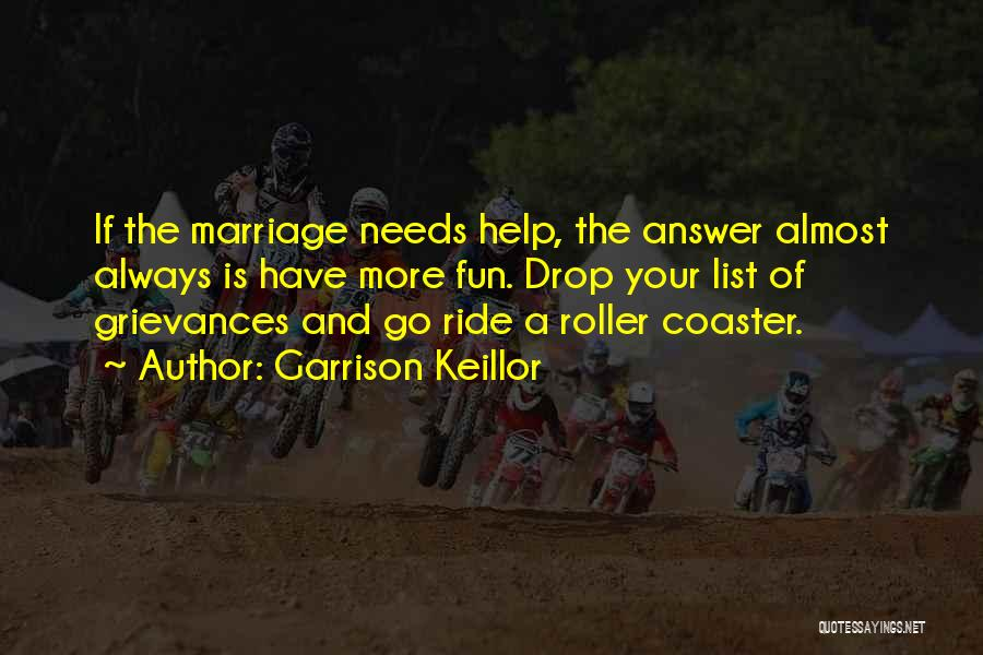 More Marriage Quotes By Garrison Keillor