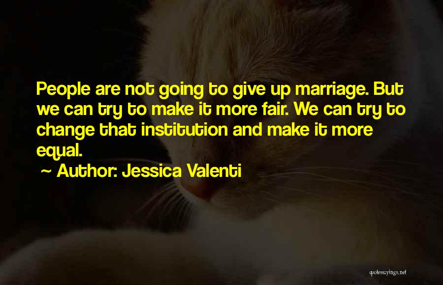 More Marriage Quotes By Jessica Valenti