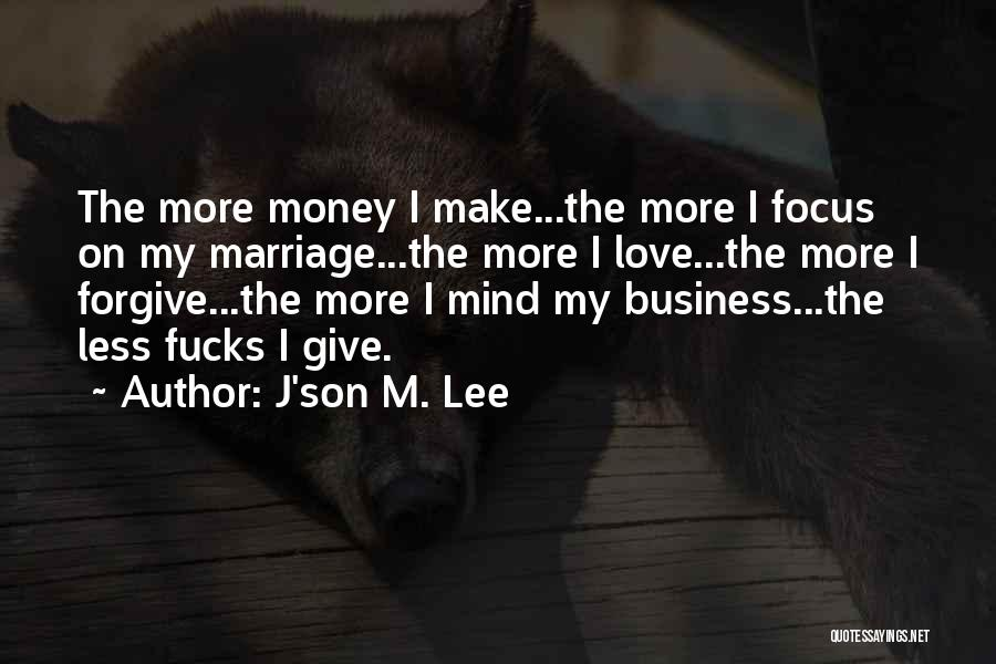 More Marriage Quotes By J'son M. Lee
