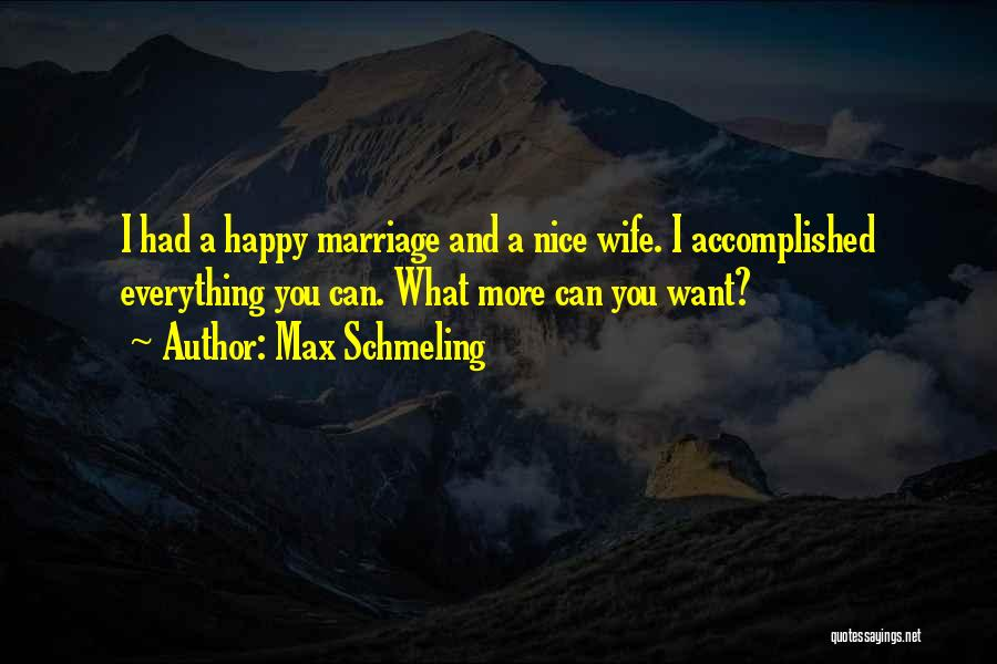 More Marriage Quotes By Max Schmeling