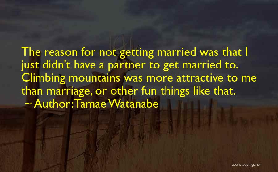 More Marriage Quotes By Tamae Watanabe