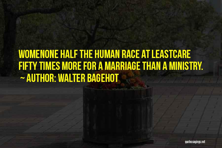 More Marriage Quotes By Walter Bagehot