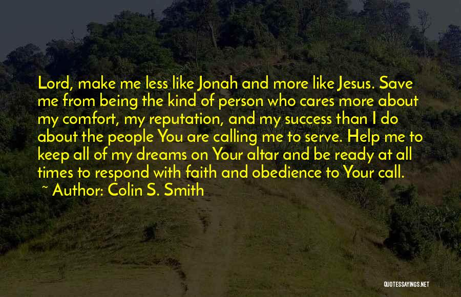 More Of Jesus Less Of Me Quotes By Colin S. Smith