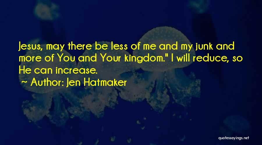 More Of Jesus Less Of Me Quotes By Jen Hatmaker