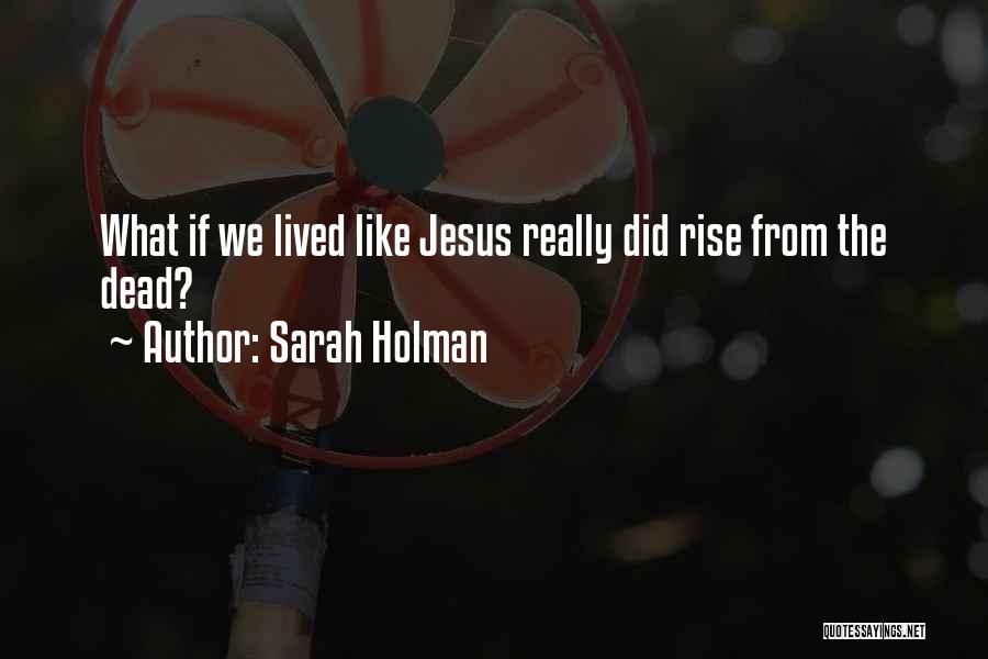 More Of Jesus Less Of Me Quotes By Sarah Holman