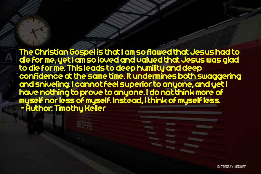 More Of Jesus Less Of Me Quotes By Timothy Keller