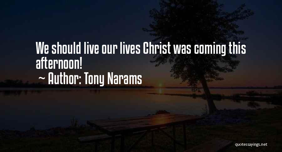 More Of Jesus Less Of Me Quotes By Tony Narams