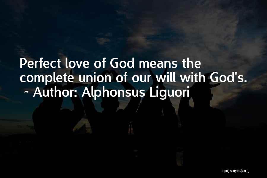 More Perfect Union Quotes By Alphonsus Liguori