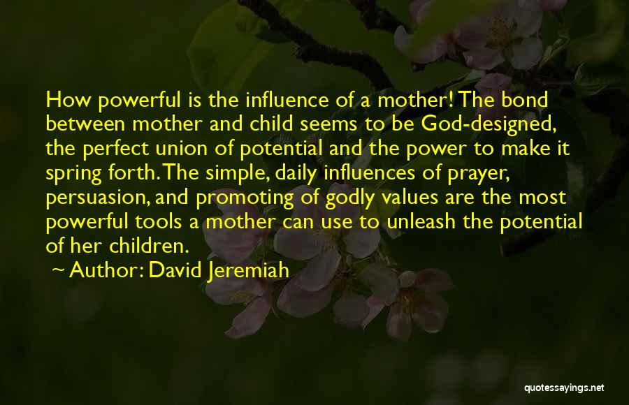 More Perfect Union Quotes By David Jeremiah
