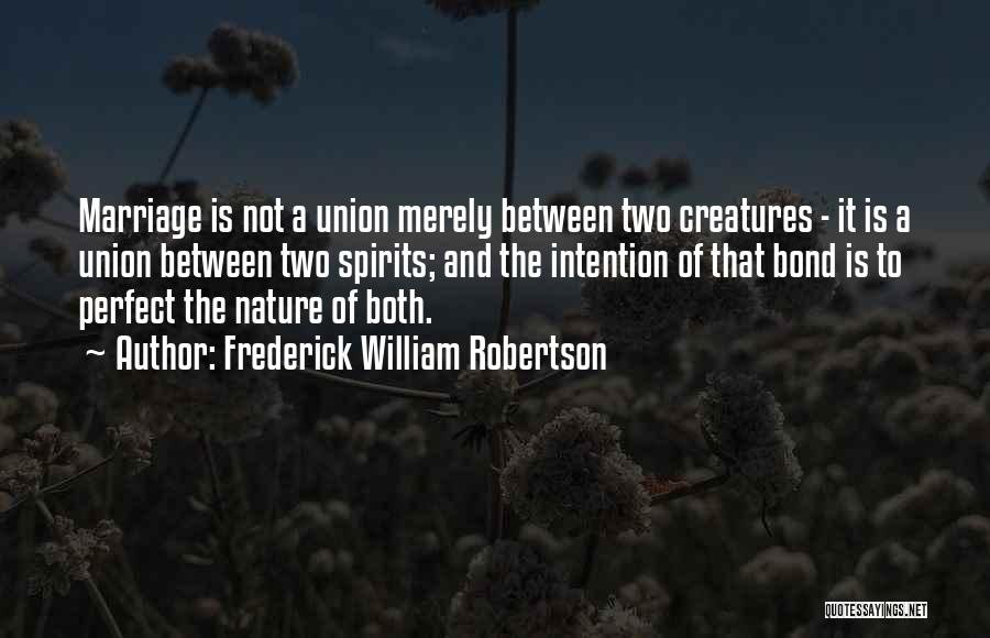 More Perfect Union Quotes By Frederick William Robertson