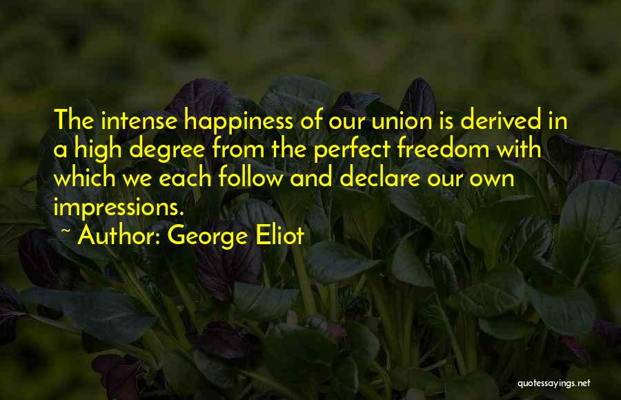 More Perfect Union Quotes By George Eliot