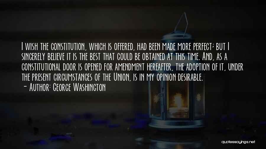 More Perfect Union Quotes By George Washington