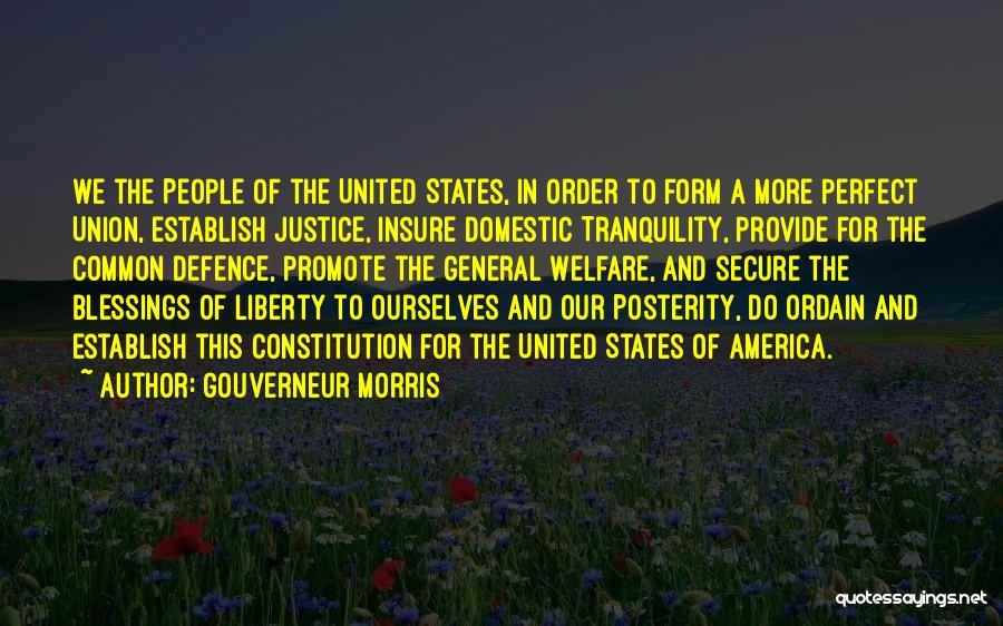 More Perfect Union Quotes By Gouverneur Morris