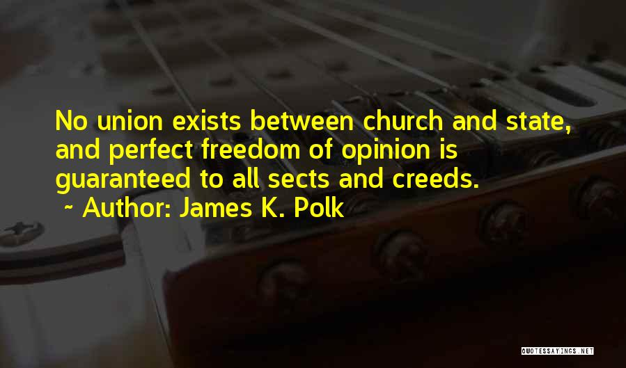 More Perfect Union Quotes By James K. Polk