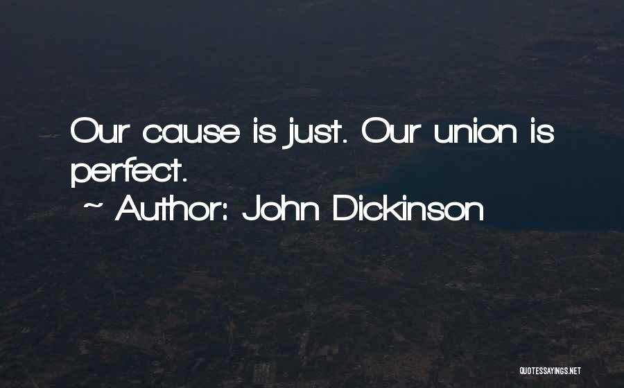 More Perfect Union Quotes By John Dickinson