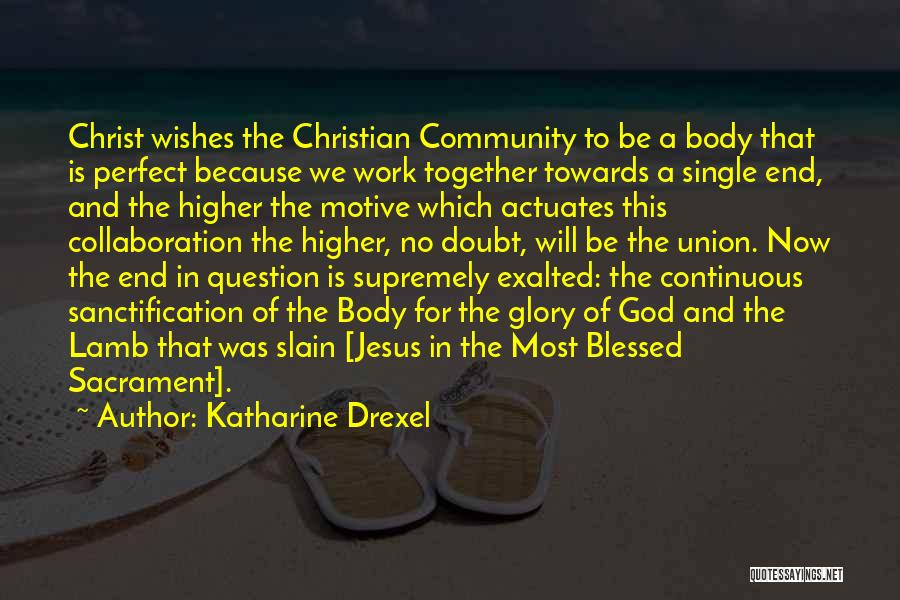 More Perfect Union Quotes By Katharine Drexel