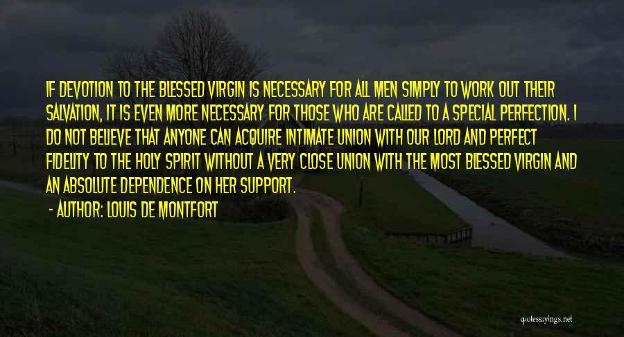 More Perfect Union Quotes By Louis De Montfort