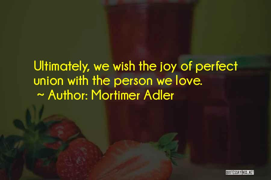 More Perfect Union Quotes By Mortimer Adler