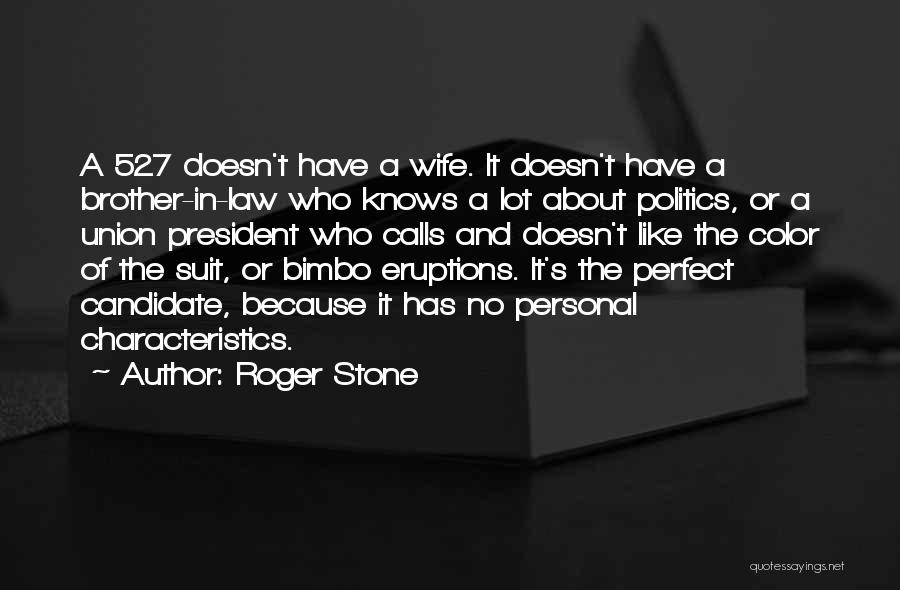 More Perfect Union Quotes By Roger Stone