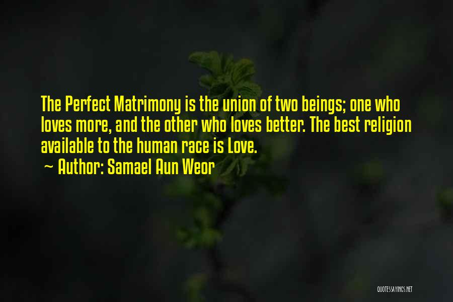 More Perfect Union Quotes By Samael Aun Weor
