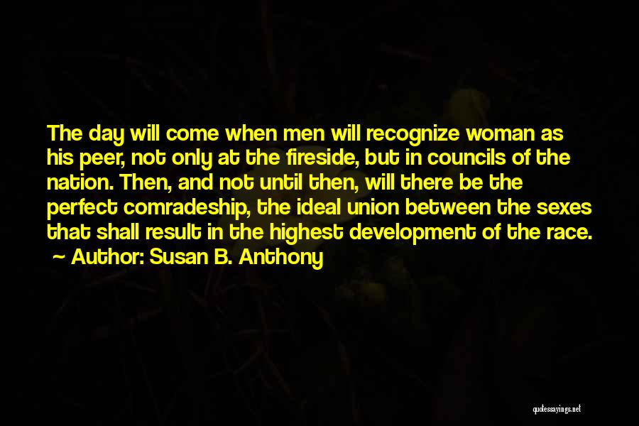More Perfect Union Quotes By Susan B. Anthony