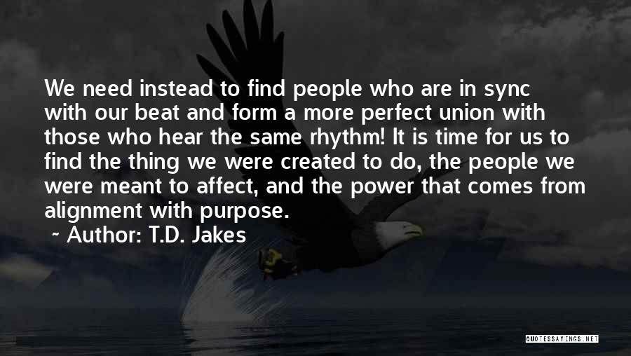 More Perfect Union Quotes By T.D. Jakes